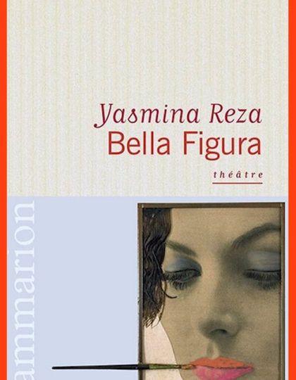 Yasmina Reza  - Bella figura ( 2015)