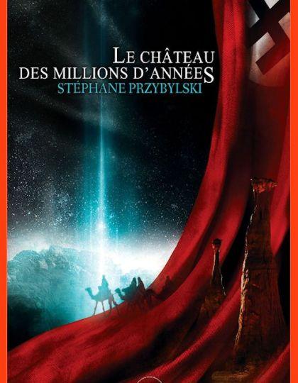 Stéphane Przybylski - Origines T.1 - Le château des millions d'années