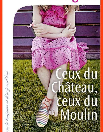 Hélène Legrais (2015) - Ceux du château ceux du moulin