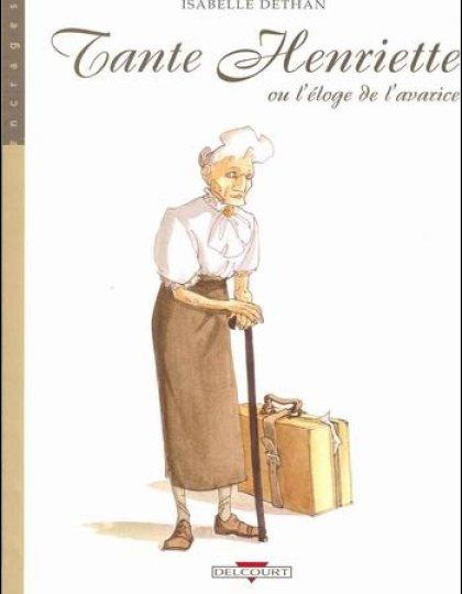 Tante Henriette ou l'eloge de l'avarice
