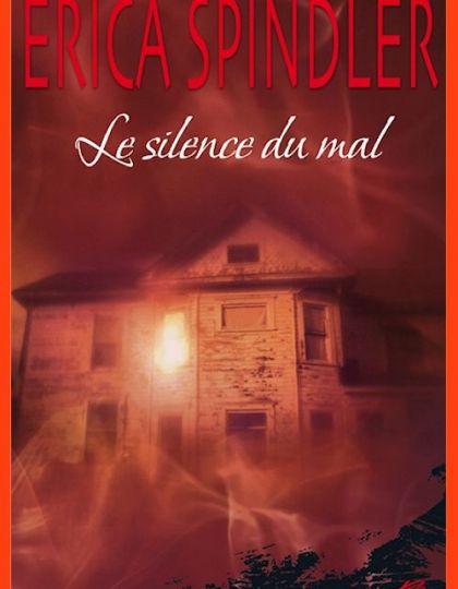 Erika Spindler - Le silence du mal