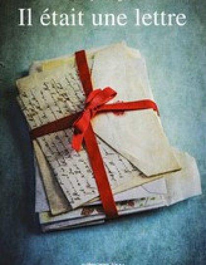 Il était une lettre (2016) - Hughes Kathryn