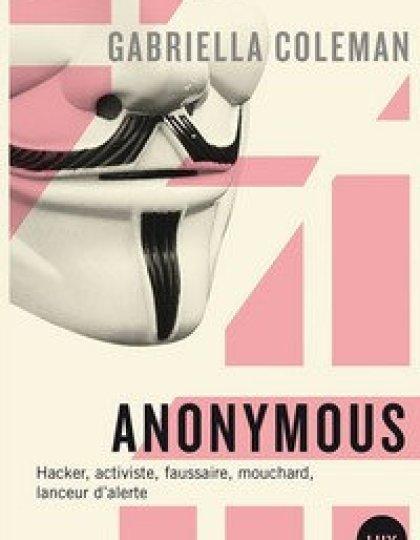 Anonymous (2016) : espions hackers lanceurs d'alertes