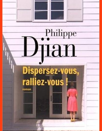 Philippe Djian (2016) - Dispersez-vous, ralliez-vous !