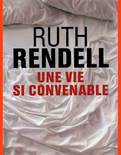 Ruth Rendell (2016) – Une vie si convenable
