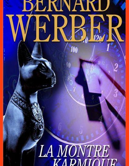 Bernard Werber - La montre Karmique