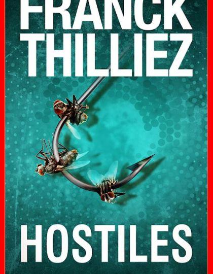 Franck Thilliez (Mai 2016) - Hostiles