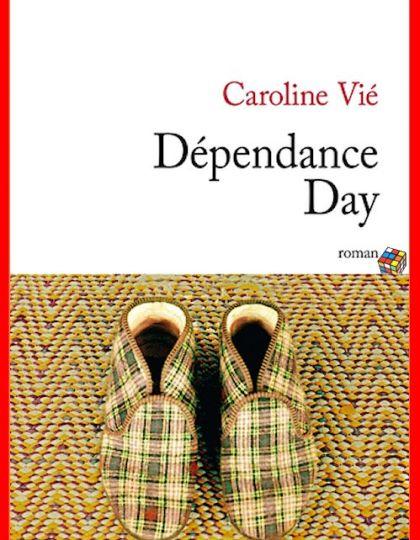 Dépendance day - Caroline Vié-Toussaint (2015)