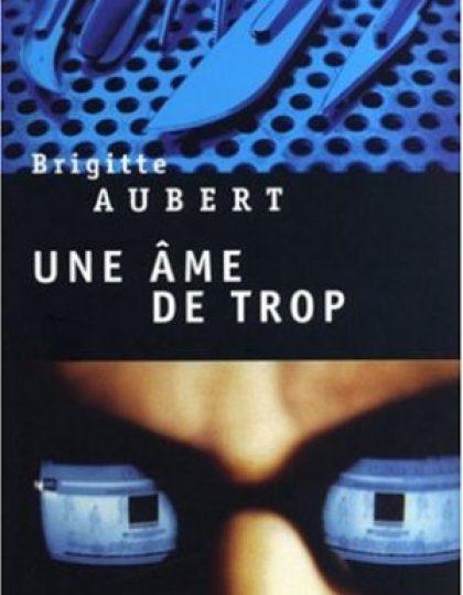 Une âme de trop - Aubert Brigitte