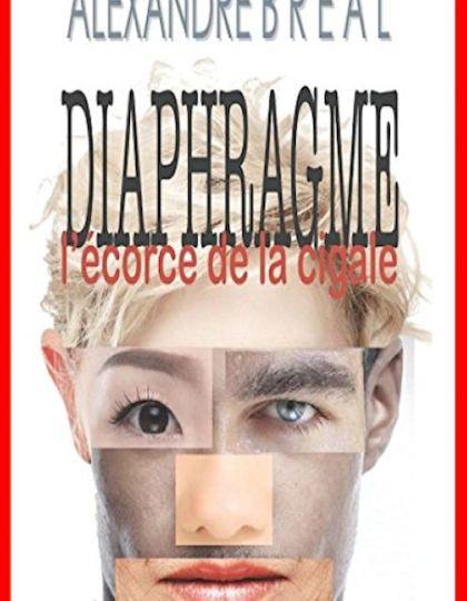 Alexandre Breal (Août 2016) - Diaphragme, l'écorce de la cigale