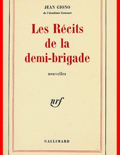 Jean Giono - Les récits de la demi-brigade