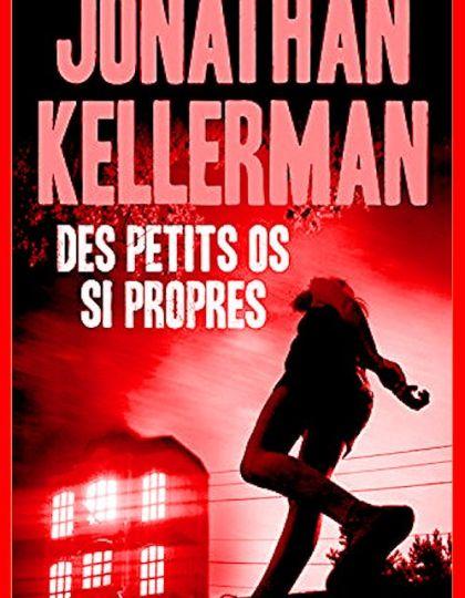 Jonathan Kellerman (2016) - Des petits os si propres