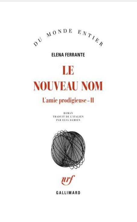 Elena Ferrante - Le nouveau nom (2016)