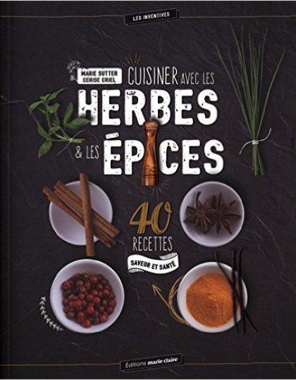 Cuisiner avec Les épices (2016) - Plus De 40 Recettes épicées