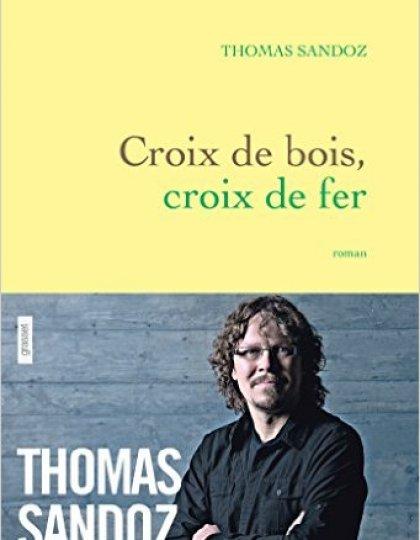 Thomas Sandoz - Croix de bois, croix de fer (2016)