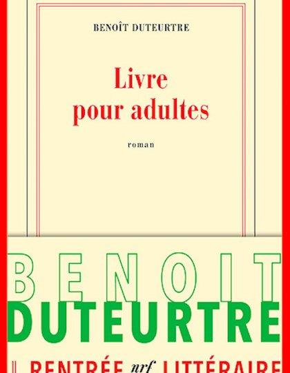 Benoît Duteurtre (Août 2016) - Livre pour adultes