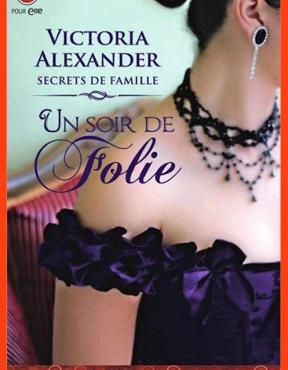 Victoria Alexander - Un soir de folie (T3)
