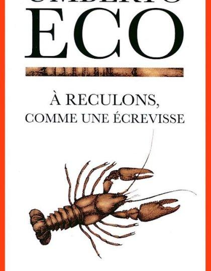 Umberto Eco - A reculons comme une écrevisse