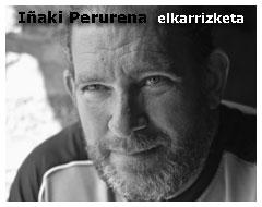 iñaki Perurena - Iñaki Perurenari euskalduna ez dela esaten zaionean...