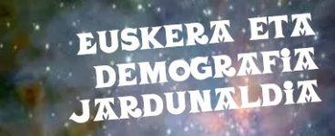 Euskera eta Demografia Jardunaldia azaroaren 9an Durangon