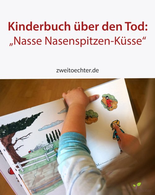 """Kinderbuch über den Tod: """"Nasse Nasenspitzen-Küsse"""" Rezension"""