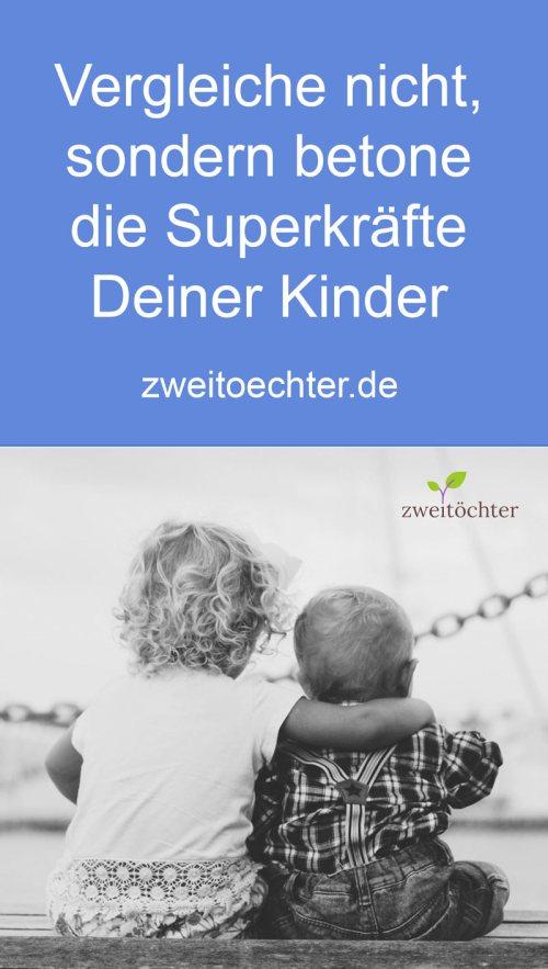 Vergleiche nicht, sondern betone die Superkräfte Deiner Kinder