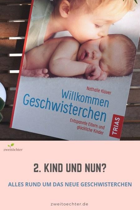 """2. Kind und nun? Alles rund um das neue Geschwisterchen - Rezension des Ratgebers """"Willkommen Geschwisterchen"""" von Nathalie Klüver"""