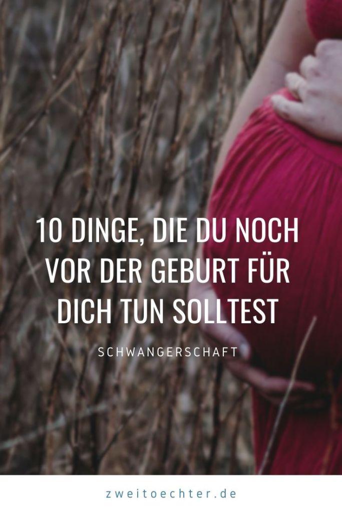 10 Dinge, die Du noch vor der Geburt für Dich tun solltest