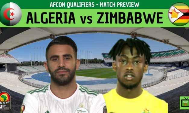 Algeria vs Zimbabwe Warriors..Afcon 2021 today starting Lineups named..Odds, Head to Head