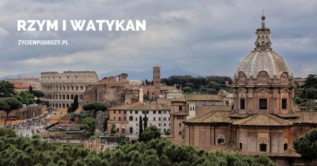 RZYM I WATYKAN BLOG CO ZOBACZYC CO ZWIEDZIĆ weekend w rzymie