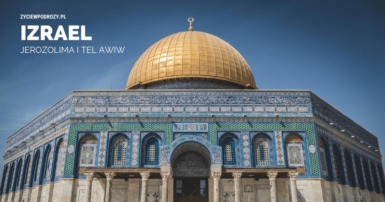jerozolima izrael tel awiw co zwiedzić