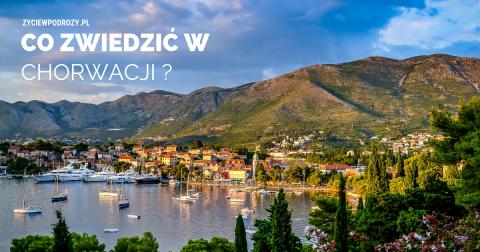 Co zwiedzić w Chorwacji ? Blog podróżniczy Poradnik relacja z podróży