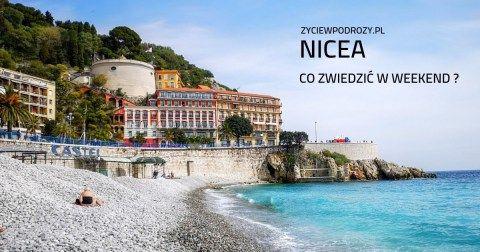 nICEA-CO-ZWIEDZIĆ-I-ZOBACZYĆ-W-WEEKEND życie w podróży blog podróżniczy