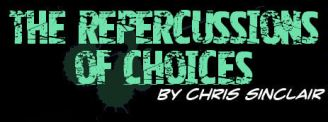 The Repercussions of Choices