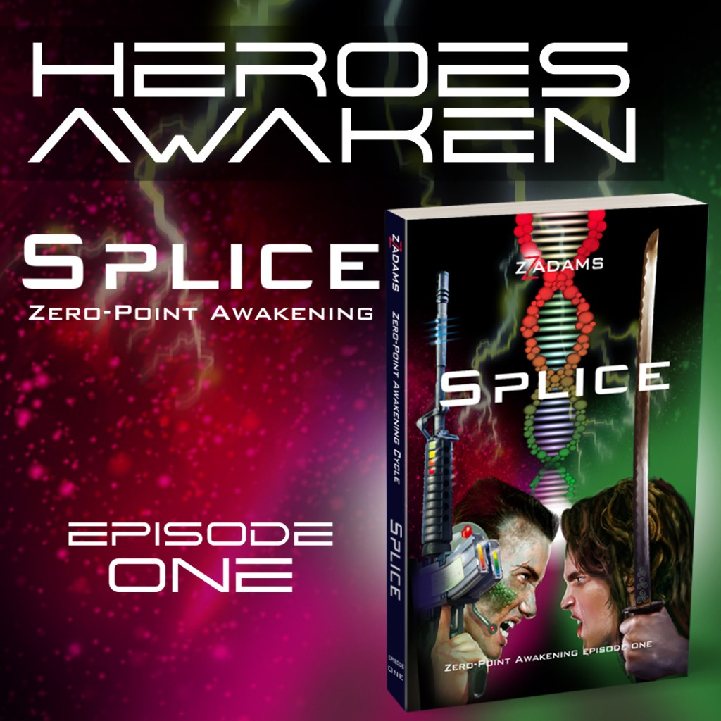 SPLICE (Zero-Point Awakening Episode One)